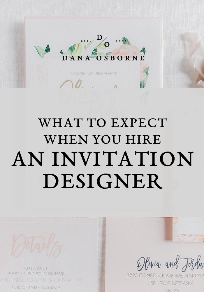 what to expect when you hire an invitation designer dana osborne