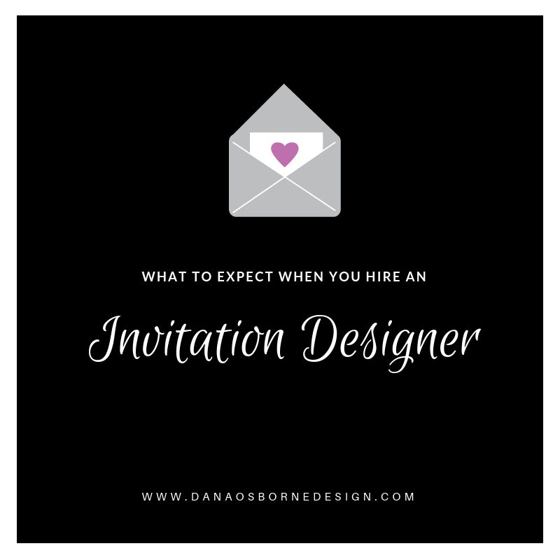 What to Expect When Hiring an Invitation Designer, custom wedding invitations, wedding invitation design, Dana Osborne Design, wedding invitations