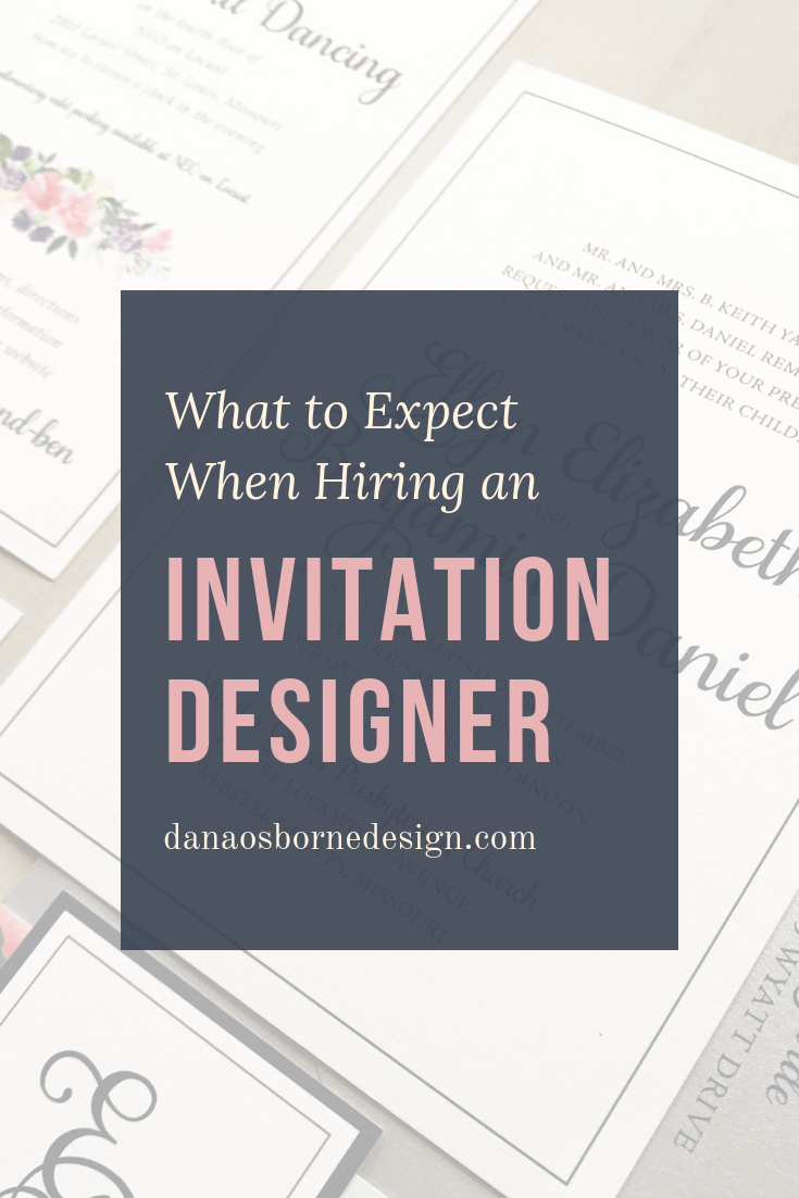 what to expect when hiring an invitation designer dana osborne design