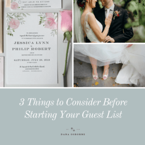 3 Things to Consider Before Starting Your Guest List, Wedding Guest List, Dana Osborne Design