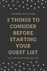 3 Things to Consider Before Starting Your Guest List, Wedding Guest List
