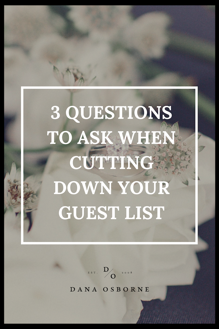 cut down guest list, wedding guest list, dana osborne design