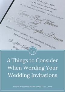 wording wedding invitations, wedding invitation verbiage, wedding invitation names, dana osborne design, printing invitaitons