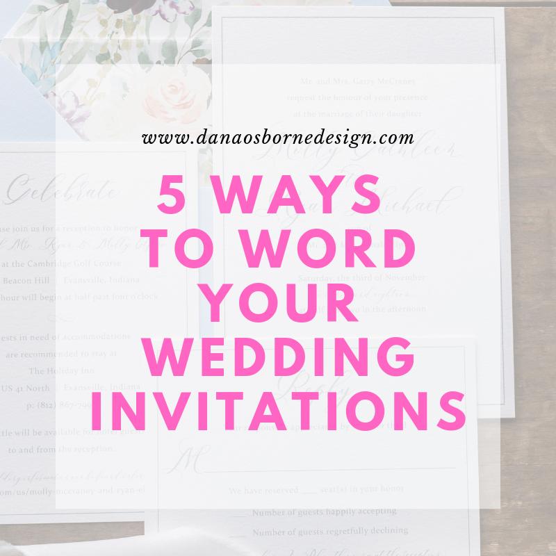 How to Word Wedding Invitations - Dana Osborne Design