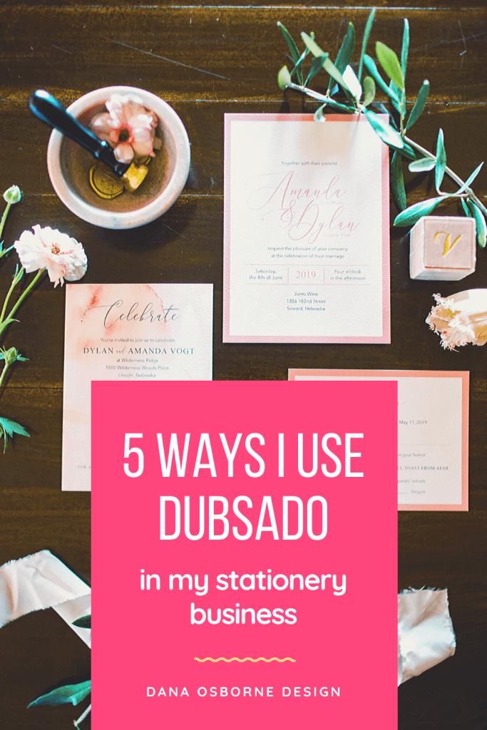 5 Ways I use Dubsado in my Stationery Business  |  Dana Osborne Design