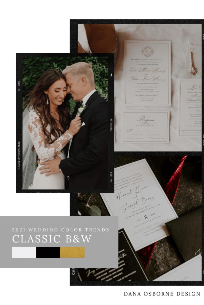 2021 Wedding Color Trends Black and White Classic and Timeless Wedding Colors Dana Osborne Design Wedding Invitations www.danaosbornedesign.com